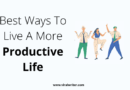 Best way to live a more productive life